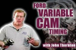 Ford Variable Cam Timing  with John Thornton
